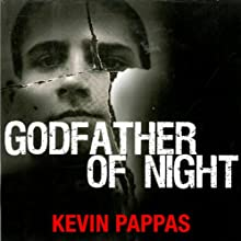 Godfather of Night: A Greek Mafia Father, a Drug Runner Son, and an Unexpected Shot at Redemption Audiobook by Kevin Pappas, Stephan Talty Narrated by Brian Troxell