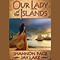 Our Lady of the Islands: Butchered God, Book 1 Audiobook by Shannon Page, Jay Lake Narrated by Allyson Johnson