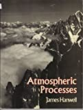 img - for Atmospheric Processes (Processes in physical geography) book / textbook / text book