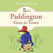 Paddington Goes to Town | Michael Bond