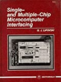 img - for Single- and Multiple-chip Microcomputer Interfacing by G. Jack Lipovski (1987-10-01) book / textbook / text book