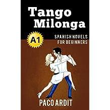 Spanish Novels: Tango milonga (Short Stories for Beginners A1) (Spanish Edition)