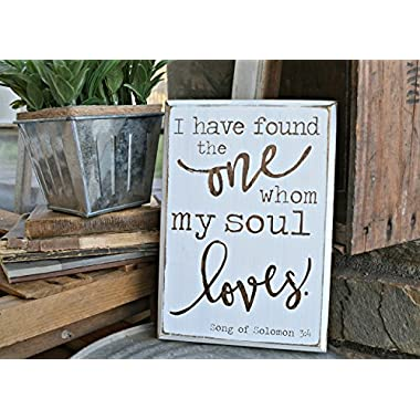 Distressed Rustic wall sign, i have found the one whom my soul loves, song of solomon, vintage home decor piece 7  x 10 , White with stained wood font, wall art, wall plaque, decorative plaque