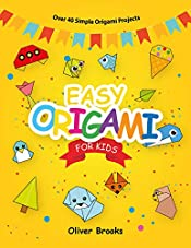 EASY ORIGAMI FOR KIDS: Over 40 Simple Origami Projects (Learn Origami Book 1)