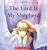 The Lord Is My Shepherd, Hans Wilhelm, 0439809223