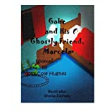 img - for Gabe and His Ghostly Friend, Marcela by Molly Cole Hughes (2014-03-26) book / textbook / text book