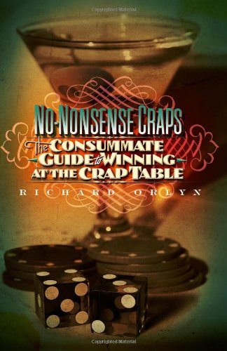 Download No-Nonsense Craps: The Consummate Guide to Winning at the Crap Table pdf