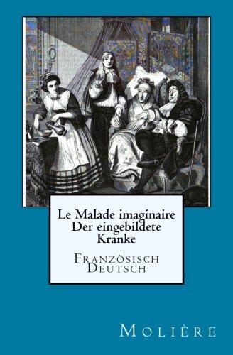 Le Malade imaginaire: Der eingebildete Kranke: Franzoesisch./Deutsch Taschenbuch – 17. Juni 2017 Jean Baptiste Molière Graf Heinrich Baudissin 1548157805 POETRY / European / French