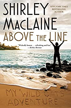 Above the Line: My Wild Oats Adventure by [MacLaine, Shirley]