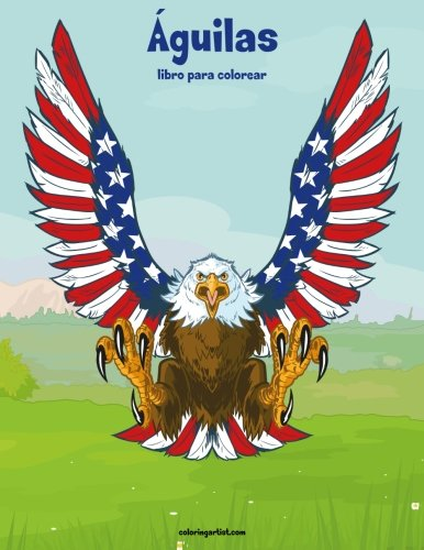 Águilas libro para colorear 1 (Volume 1)  [Snels, Nick] (Tapa Blanda)