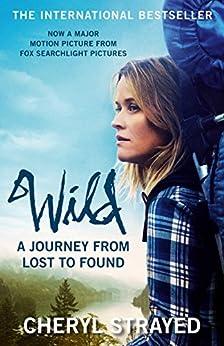 Wild: A Journey from Lost to Found por [Strayed, Cheryl]