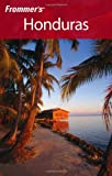Front cover for the book Frommer's Complete Guide: Honduras by Nicholas Gill