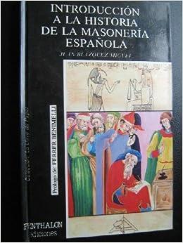 Introducción a la historia de la masonería española: Amazon.es: Juan Blázquel Miguel: Libros