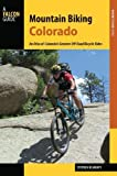 img - for Mountain Biking Colorado: An Atlas of Colorado's Greatest Off-Road Bicycle Rides book / textbook / text book
