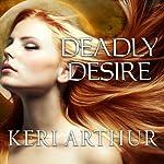 Deadly Desire: Riley Jenson, Guardian, Book 7 | Keri Arthur