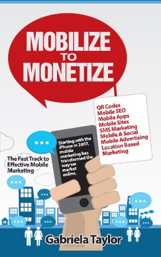 Mobilize To Monetize