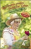 Und immer wieder lockt das Leben: Kurze Geschichten für Senioren zum Lesen und Vorlesen