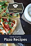 Pizza Recipes (The Essential Kitchen Series Book 184)