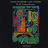 Lost & Found: The 1971 Unreleased Recordings by Lyman Woodard (2013-08-03)
