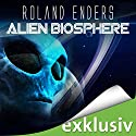 Alien Biosphere Audiobook by Roland Enders Narrated by Michael Hansonis