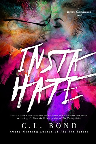 Insta-Hate (The Instant Gratification Series Book 1) by [Bond, Casey L., Sanford, Stacy]