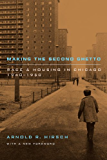 Making the Second Ghetto: Race and Housing in Chicago 1940-1960 (Historical Studies of Urban America)
