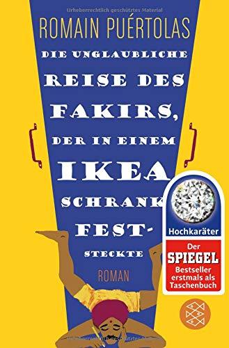 Die unglaubliche Reise des Fakirs, der in einem Ikea-Schrank feststeckte: Roman (Hochkaräter)