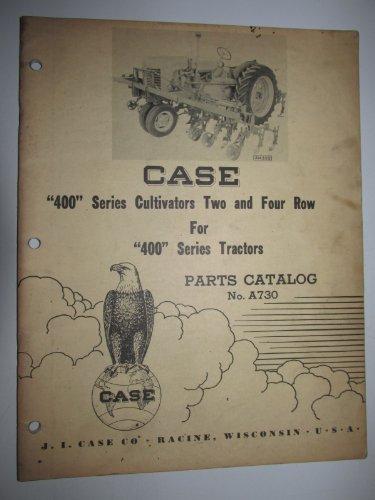 (Case 400 Series Cultivator for 400 Series Tractors Parts Catalog Book Manual Original A730)