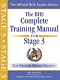 The BHS Complete Training Manual For Stage 3