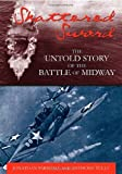 img - for Shattered Sword: The Untold Story of the Battle of Midway book / textbook / text book