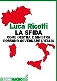 Image de La sfida: Come destra e sinistra possono governare l'Italia (Italian Edition)