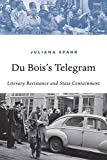 img - for Du Bois's Telegram: Literary Resistance and State Containment book / textbook / text book