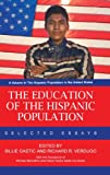 The Education of the Hispanic Education, Selected Essays, Billie Gastic and Richard R. Verdugo, 1617359572