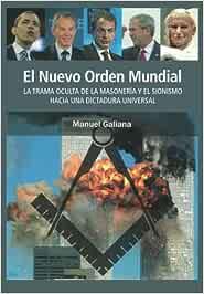 El Nuevo Orden Mundial: Amazon.es: Galiana Ros, Manuel: Libros