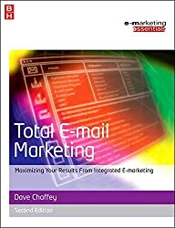 Total E-mail Marketing. Maximizing Your Results from Integrated E-marketing (Butterworth Heinemann) (Emarketing Essentials)