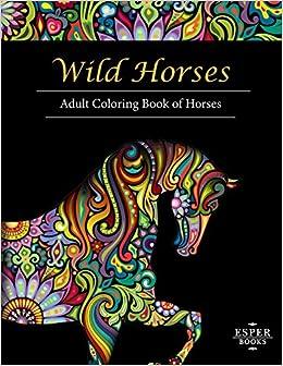 Amazon.com: Wild Horses: An Adult Coloring Book of Horses ...