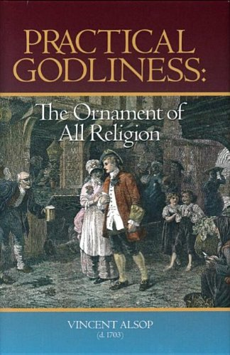 Read Online Practical Godliness: The Ornament of All Religion : Being the Subject of Several Sermons upon Titus 2:10 ebook