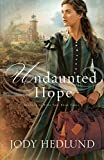 Undaunted Hope (Beacons of Hope Book #3)
