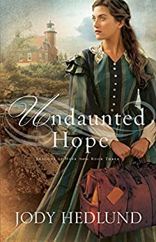 Undaunted Hope (Beacons of Hope Book #3) by [Hedlund, Jody]