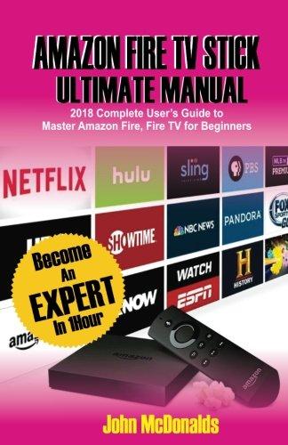 ราคาต่ำสุด Amazon Fire Stick Ultimate Manual: 2018 Complete Users Guide Master For Beginners