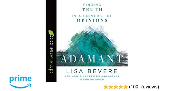Adamant finding truth in a universe of opinions lisa bevere adamant finding truth in a universe of opinions lisa bevere 9781545900611 amazon books fandeluxe Choice Image