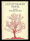Out-of-the-Body Travel, Stanley Plumly, 0912946350