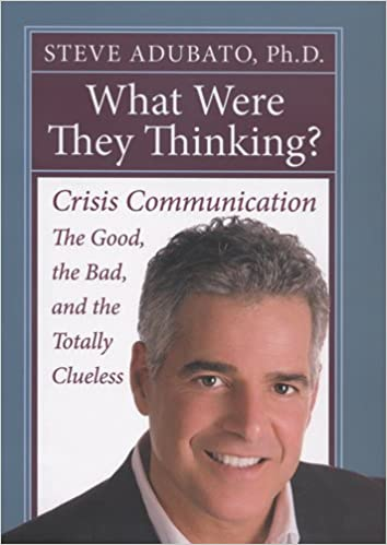 What Were They Thinking >> What Were They Thinking Crisis Communication The Good The Bad