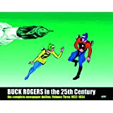 Buck Rogers In The 25th Century: The Complete Newspaper Dailies Volume 3 (v. 3)