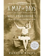 A Map Of Days Miss Peregrine's Book 4: Miss Peregrine's Peculiar Children Book 4