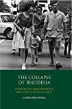The Collapse of Rhodesia: Population Demographics and the Politics of Race (International Library of African Studies)