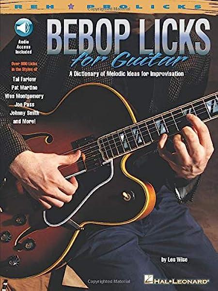 Bebop Licks For Guitar: A Dictionary of Melodic Ideas for ...