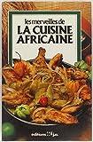 les merveilles de la cuisine africaine french edition