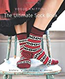 Vogue Knitting The Ultimate Sock Book: History, Technique, Design
