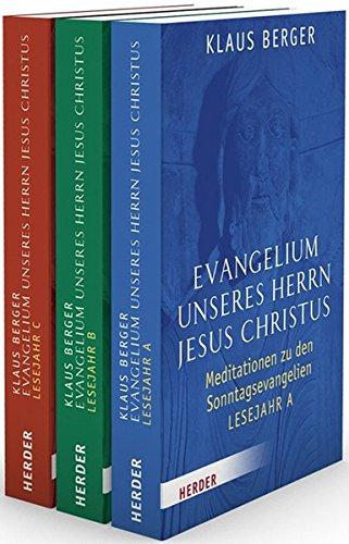 Evangelium unseres Herrn Jesus Christus: Meditationen zu den Sonntagsevangelien. Lesejahre A-C